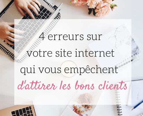 4 erreurs sur votre site internet qui vous empêchent d'attirer les bons clients